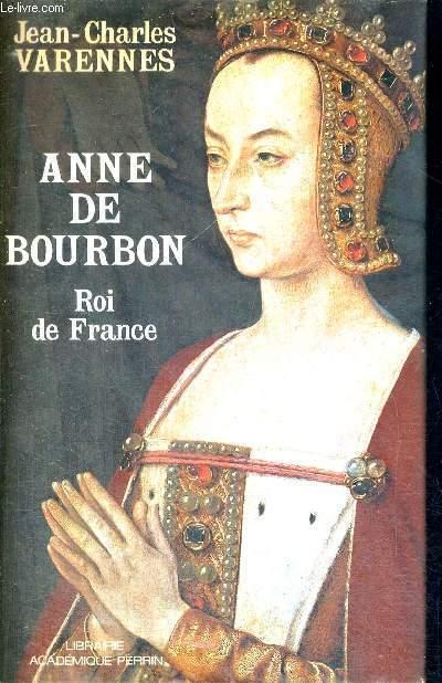 ANNE DE BOURBON - ROI DE FRANCE