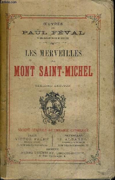 LES MERVEILLES DU MONT SAINT-MICHEL - OEUVRES DE PAUL FEVAL - SIXIEME EDITION