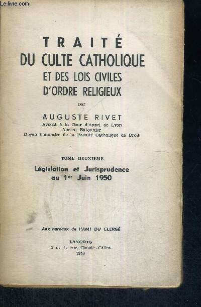TRAITE DU CULTE CATHOLIQUE ET DES LOIS CIVILES D'ORDRE RELIGIEUX - TOME 2 - LEGISLATION ET JURISPRUSENCE AU 1ER JUIN 1950