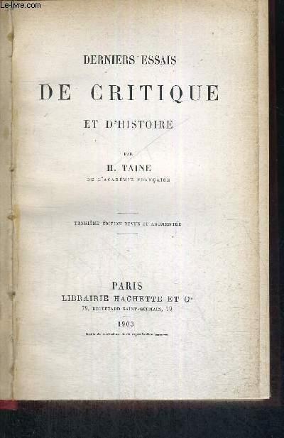 DERNIERS ESSAIS DE CRITIQUES ET D'HISTOIRE - 3EME EDITION REVUE ET AUGMENTEE