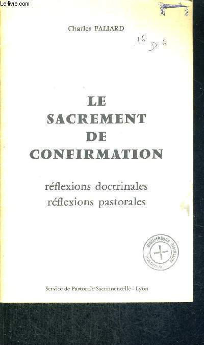 LE SACREMENT DE CONFIRMATION - REFLEXIONS DOCTRINALES - REFLEXIONS PASTORALES