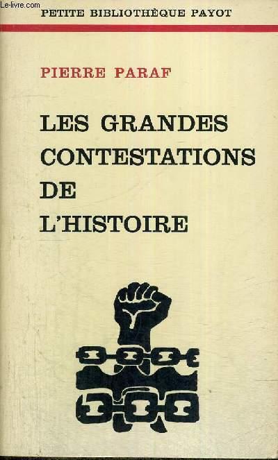 LES GRANDES CONTESTATIONS DE L'HISTOIRE - PETITE BIBLIOTHEQUE PAYOT N°215