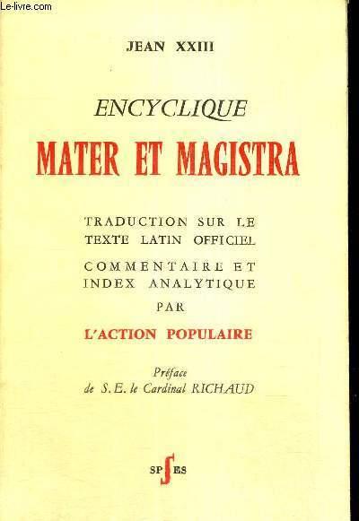 ENCYCLIQUE MATER ET MAGISTRA - TRADUCTION SUR LE TEXTE LATIN OFFICIEL