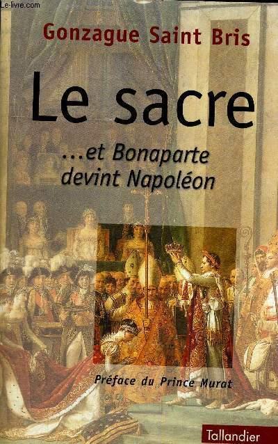 LE SACRE... ET BONAPARTE DEVINT NAPOLEON