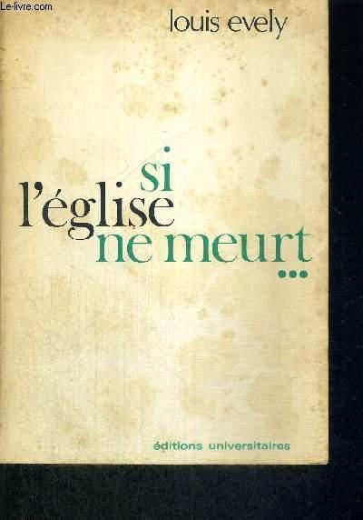 SI L'EGLISE NE MEURT...