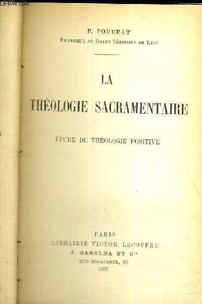 LA THEOLOGIE SACRAMENTAIRE - ETUDE DE THEOLOGIE POSITIVE