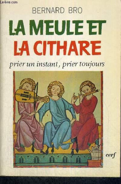 LA MEULTE ET LA CITHARE - PRIER UN INSTANT, PRIER TOUJOURS - COLLECTION EPIPHANIE