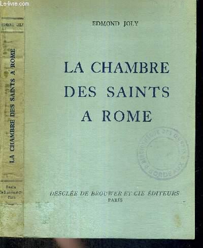 LA CHAMBRE DES SAINTS A ROME