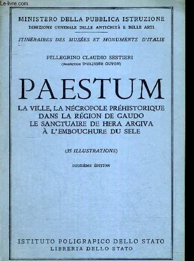 PAESTUM - LA VILLE, LA NECROPOLE PREHISTORIQUE DANS LA REGION DE GAUDO - LE SANCTUAIRE DE HERA ARGIVA A L'EMBOURCHE DU SELE - 2EME EDITION - ITINERAIRES DES MUSEES ET MONUMENTS D'ITALIE - MINISTERO DELLA PUBBLICA ISTRUZIONE
