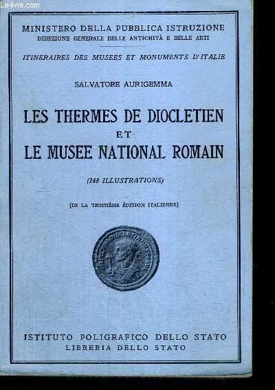 LES THERMES DE DIOCLETIEN ET LE MUSEE NATIONAL ROMAIN - ITINERAIRES DES MUSEES ET MONUMENTS D'ITALIE - MINISTERO DELLA PUBBLICA ISTRUZIONE - LIVRE EN ITALIEN