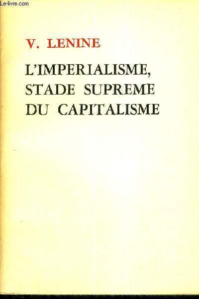 L'IMPERIALISME, STADE SUPREME DU CAPITALISME - ESSAI DE VULGARISATION