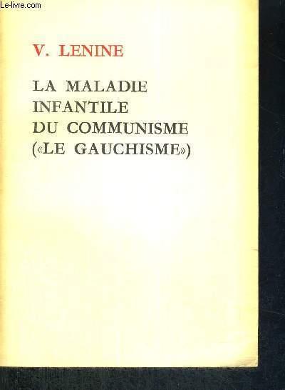 LA MALADIE INFANTILE DU COMMUNISME (LE GAUCHISME)