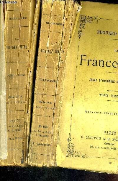 LA FRANCE JUIVE - ESSAI D'HISTOIRE CONTEMPORAINE - 45EME EDITION - 2 VOLUMES - TOMES 1 ET 2
