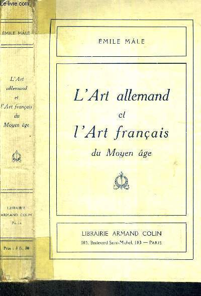 L'ART ALLEMAND ET L'ART FRANCAIS DU MOYEN AGE