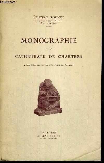 MONOGRAPHIE DE LA CATHEDRALE DE CHARTRES - EXTRAIT D'UN OUVRAGE COURONNE PAR L'ACADEMIE FRANCAISE