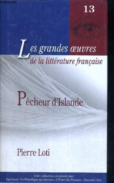 PECHEUR D'ISLANDE - LES GRANDES OEUVRES DE LA LITTERATURE FRANCAISE