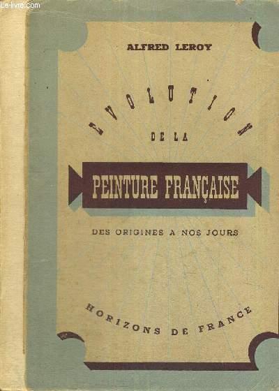 EVOLUTION DE LA PEINTURE FRANCAISE - DES ORIGNINES A NOS JOURS