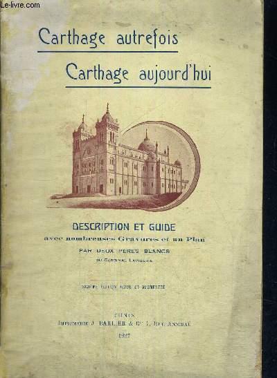 CARTHAGE AUTREFOIS - CARTHAGE AUJOURD'HUI - DESCRIPTION ET GUIDE