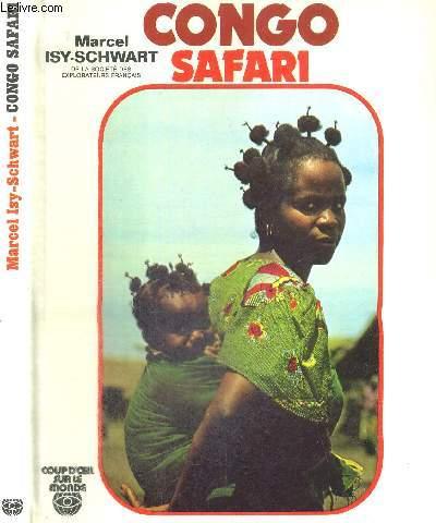 CONGO SAFARI - ZAIRE - LEICAGRAPHIE ISY SCHWART - COUP D'OEIL SUR LE MONDE