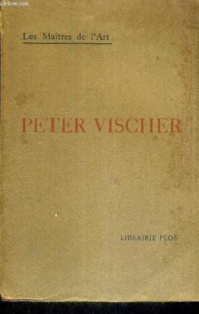 PETER VISCHER ET LA SCULPTURE FRANCONIENNE - DU XIV E AU XVI E SIECLE - LES MAITRES DE L'ART