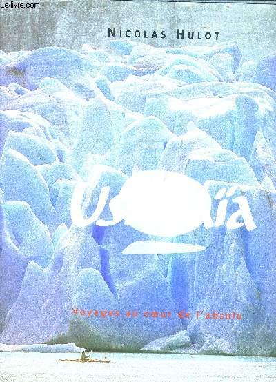 USHUAIA - VOYAGES AU COEUR DE L'ABSOLU