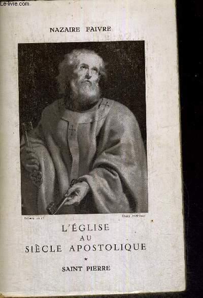 L'EGLISE AU SIECLE APOSTOLIQUE - TOME 1