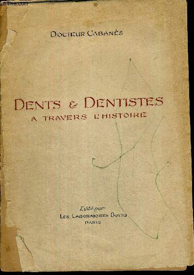 DENTS & DENTISTES - A TRAVERS L'HISTOIRE - TOME 1