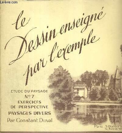 LE DESSIN ENSEIGNE PAR L'EXEMPLE - ETUDE DU PAYSAGE - N°7 - EXERCICE DE PERSPECTIVE - PAYSAGES DIVERS