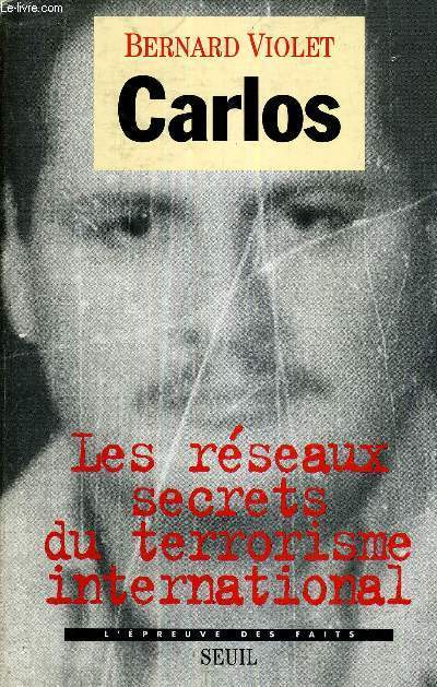 CARLOS - LES RESEAUX SECRETS DU TERRORISME INTERNATIONAL