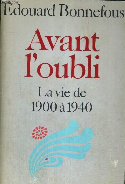 AVANT L'OUBLI - LA VIE DE 1900 A 1940