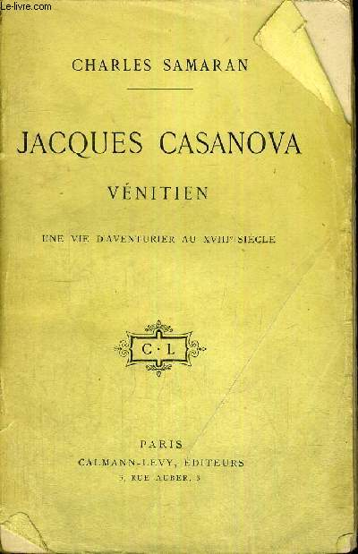 JACQUES CASANOVA -  VENITIEN - UNE VIE D'AVENTURIER AU XVIII E SIECLE