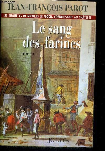 LE SANG DES FARINES - LES ENQUETES DE NICOLAS LE FLOCH, COMMISSAIRE AU CHATELET