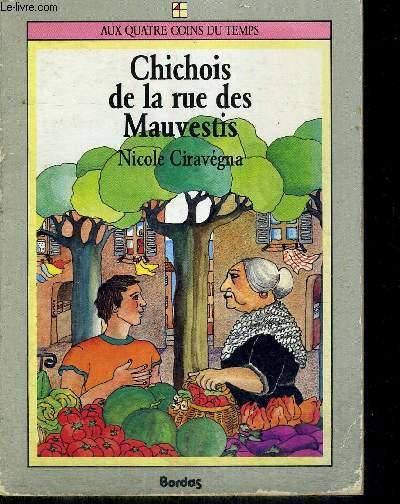 CHICHOIS DE LA RUE DES MAUVESTIS - AUX QUATRE COINS DU TEMPS
