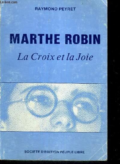 MARTHE ROBIN - LA CROIX ET LA JOIE