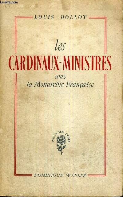 LES CARDINAUX-MINISTRES SOUS LA MONARCHIE FRANCAISE