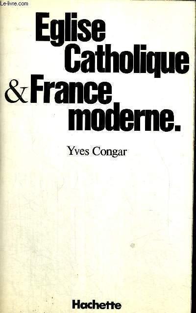 EGLISE CATHOLIQUE & FRANCE MODERNE