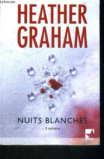 NUITS BLANCHES - 2 ROMANS - NOEL DE GLACE - LA NUIT DES LOUPS