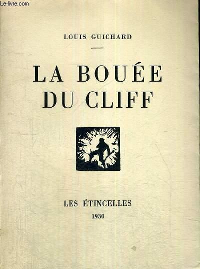 LA BOUEE DU CLIFF - EXEMPLAIRE N°998 + ENVOI DE L'AUTEUR