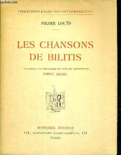 LES CHANSONS DE BILITIS - COLLECTION BALDI - LES CONTEMPORAINS - EXEMPLAIRE N°1088