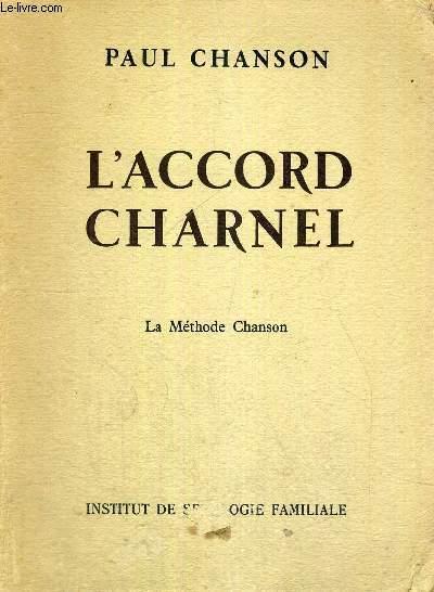 L'ACCORD CHARNEL - OUVRAGE RESERVE AUX EPOUX -  LA METHODE CHANSON