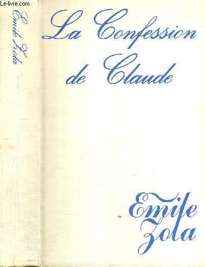 LA CONFESSION DE CLAUDE - SUIVI DE THERESE RAQUIN