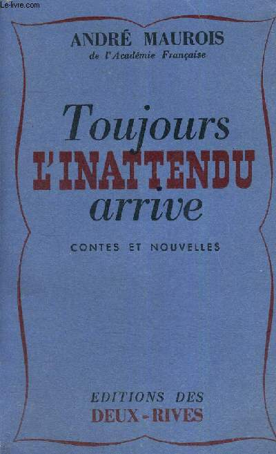 TOUJOURS L'INATENDU ARRIVE - CONTES ET NOUVELLES