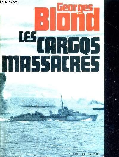 LES CARGOS MASSACRES - CONVOIS VERS L'URSS