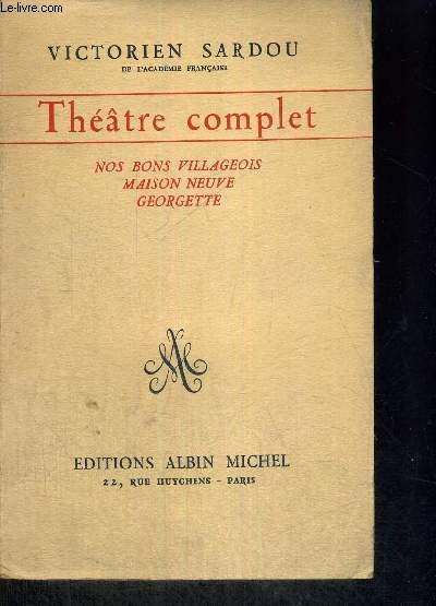 THEATRE COMPLET - NOS BONS VILLAGEOIS - MAISON NEUVE - GEORGETTE - TOME 9