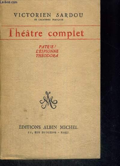 THEATRE COMPLET - TOME 2 - PATRIE ! - L'ESPIONNE - THEODORA
