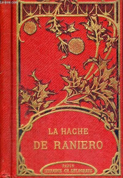 LA HACHE DE RANIERO - AU PAYS DES HABIS TOUT FAITS