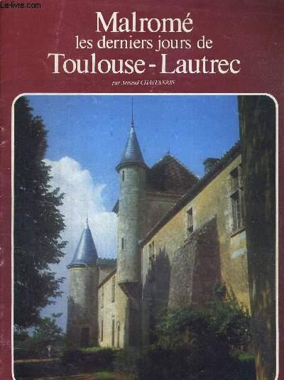 MALROME LES DERNIERS JOURS DE TOULOUSE-LAUTREC