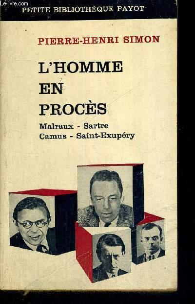 L'HOMME EN PROCES - MALRAUX - SARTRE - CAMUS - SAINT-EXUPERY - PETITE BIBLIOTHEQUE PAYOT