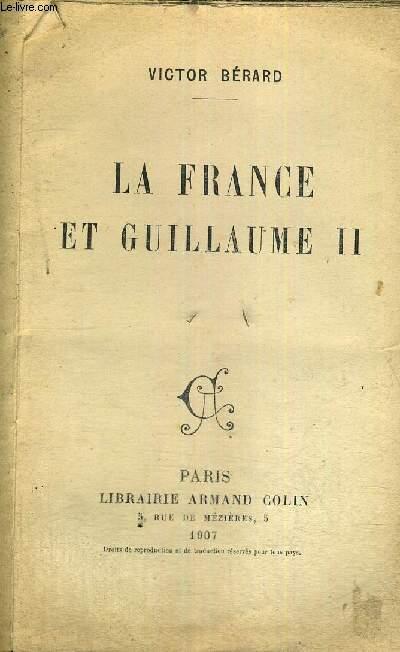 LA FRANCE ET GUILLAUME II