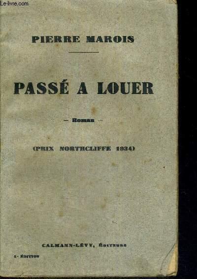 PASSE A LOUER - ROMAN - 5E EDITION - PRIX NORTHCLIFFE 1934